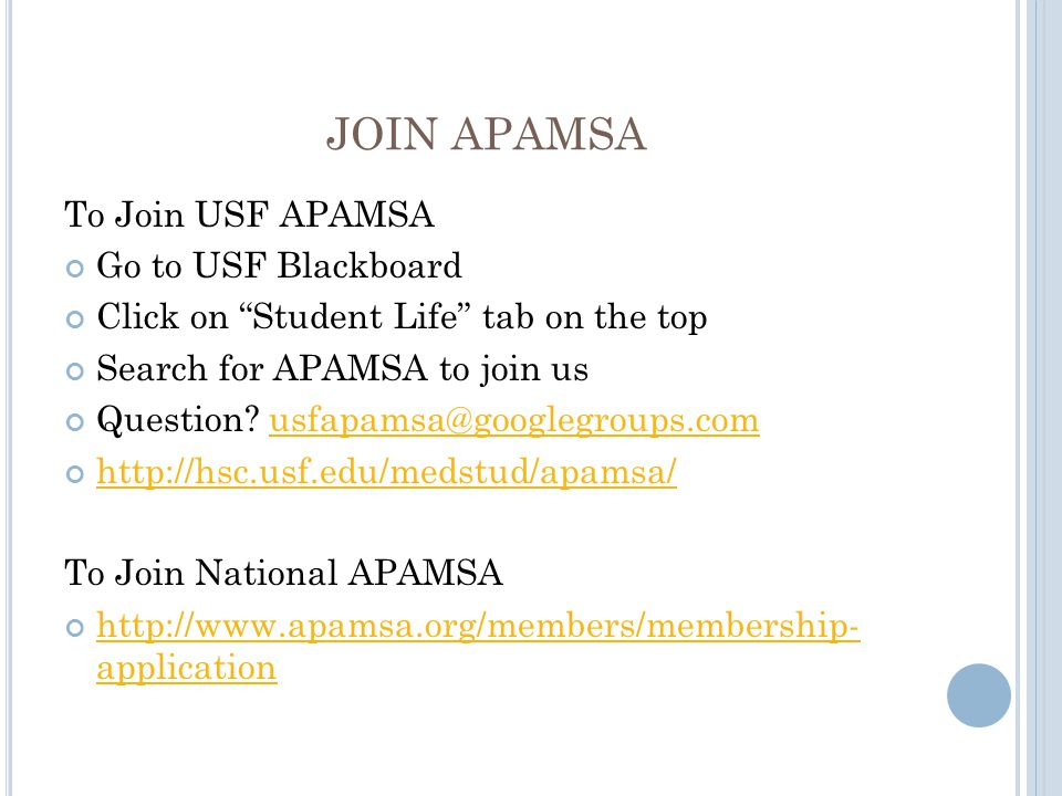 JOIN APAMSA To Join USF APAMSA Go to USF Blackboard Click on Student Life tab on the top Search for APAMSA to join us Question.