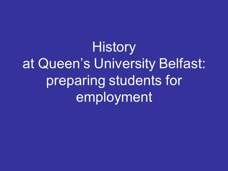 Introduction We do not just produce history teachers 60% of graduate employers take on History students This presentation indicates the diverse careers our graduates pursue and explains our skills and employability centred focus