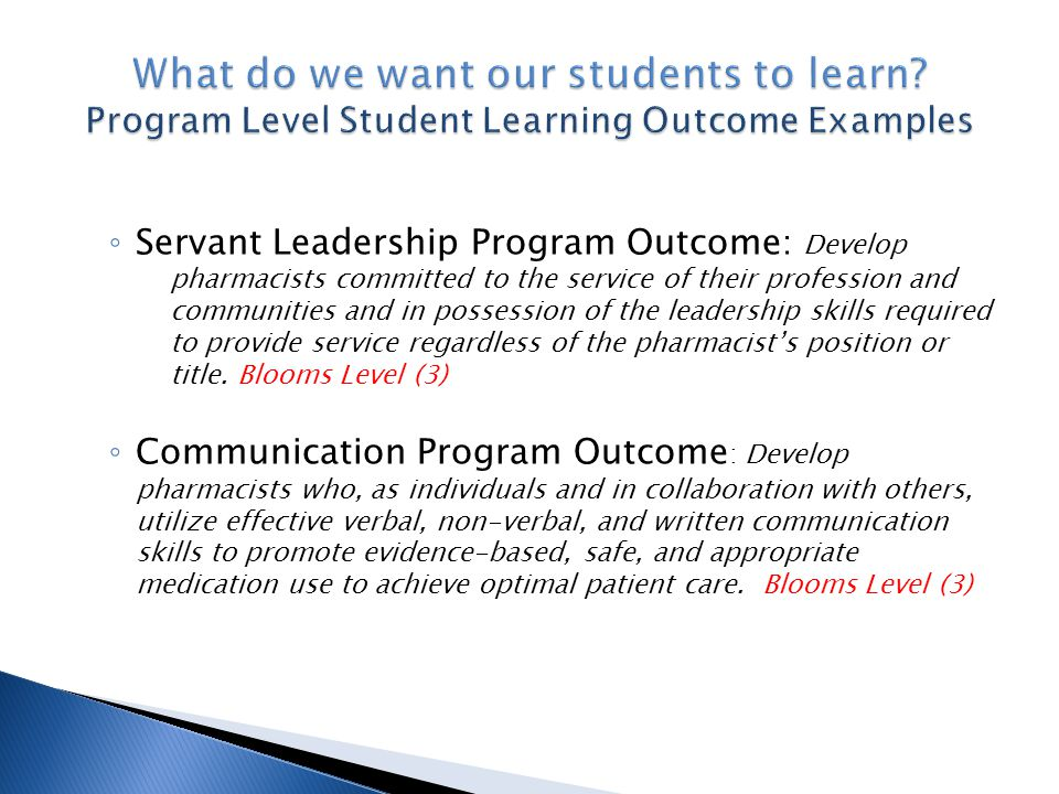 ◦ Servant Leadership Program Outcome : Develop pharmacists committed to the service of their profession and communities and in possession of the leade