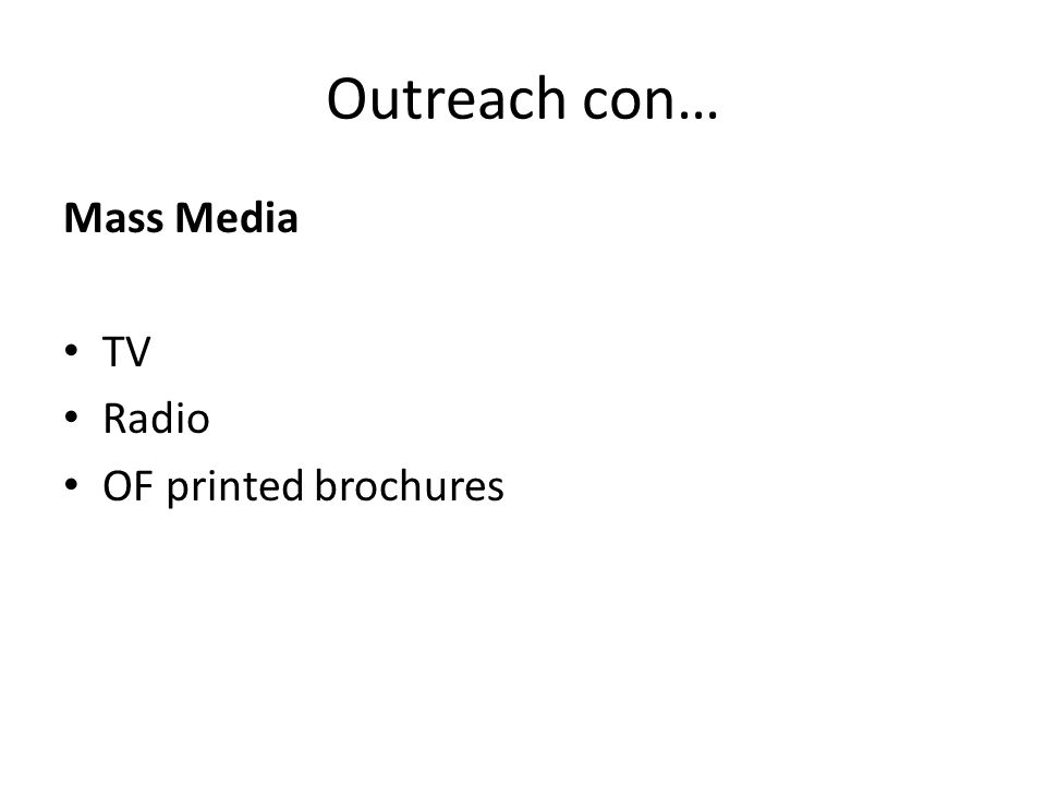 Outreach con… Mass Media TV Radio OF printed brochures