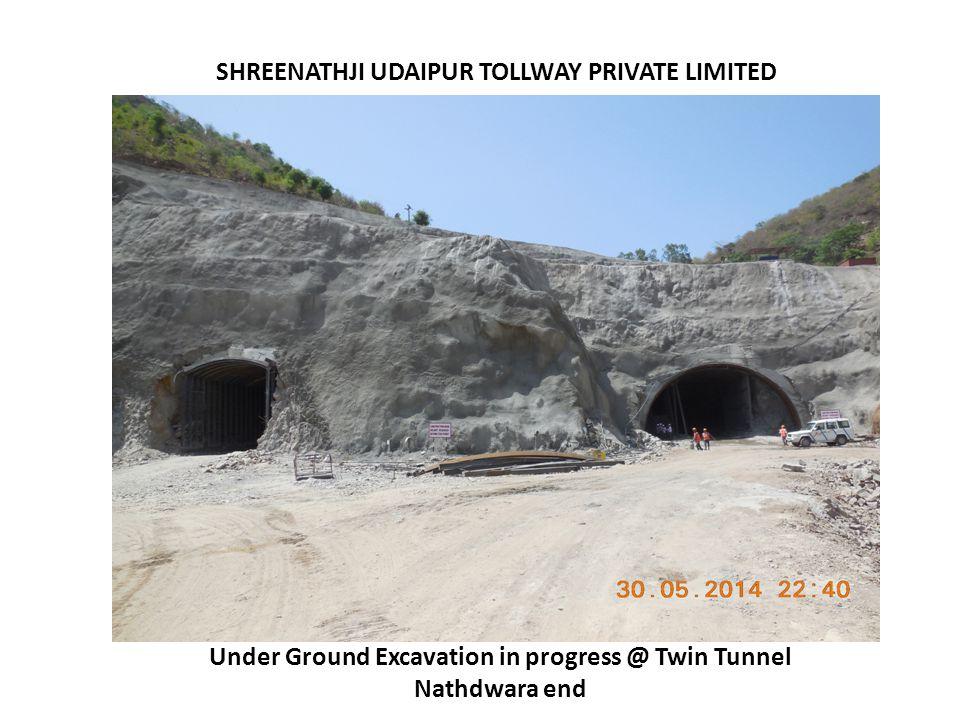 SHREENATHJI UDAIPUR TOLLWAY PRIVATE LIMITED Under Ground Excavation in progress @ Twin Tunnel Nathdwara end
