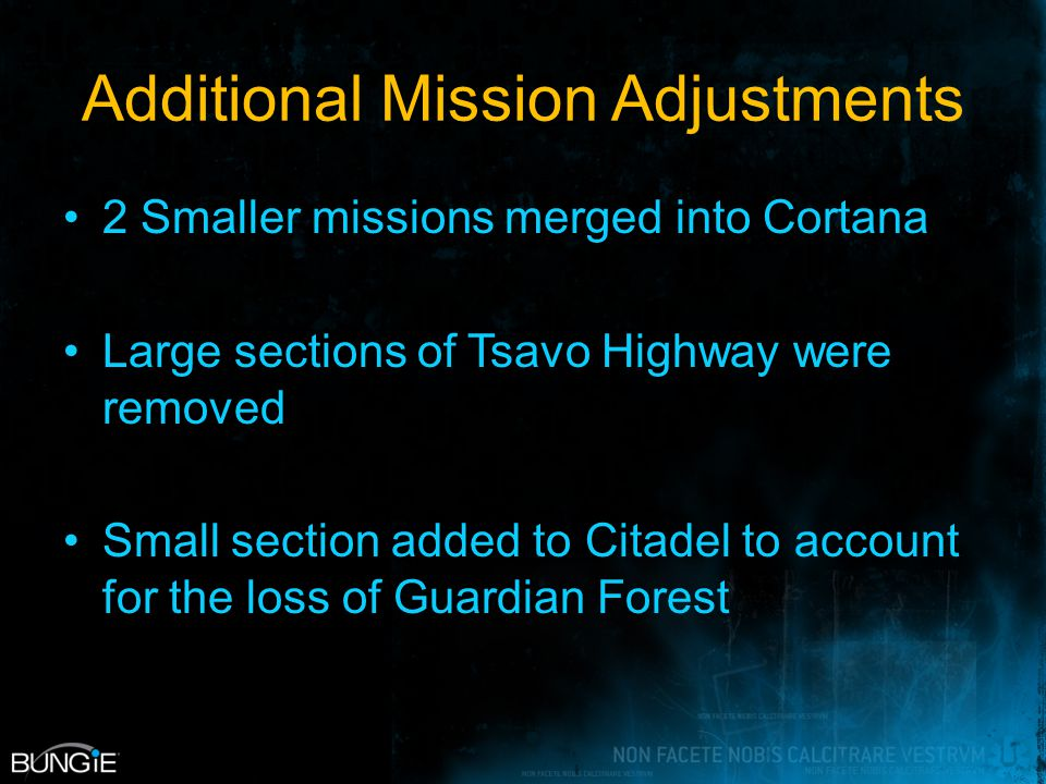 Additional Mission Adjustments 2 Smaller missions merged into Cortana Large sections of Tsavo Highway were removed Small section added to Citadel to account for the loss of Guardian Forest
