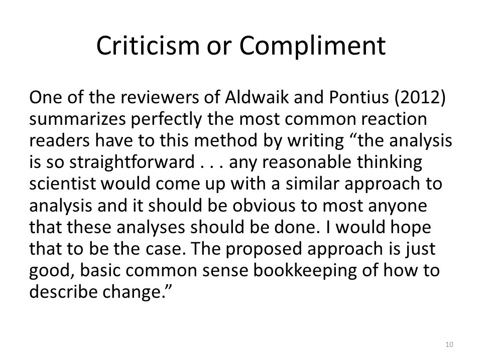 Criticism or Compliment One of the reviewers of Aldwaik and Pontius (2012) summarizes perfectly the most common reaction readers have to this method b