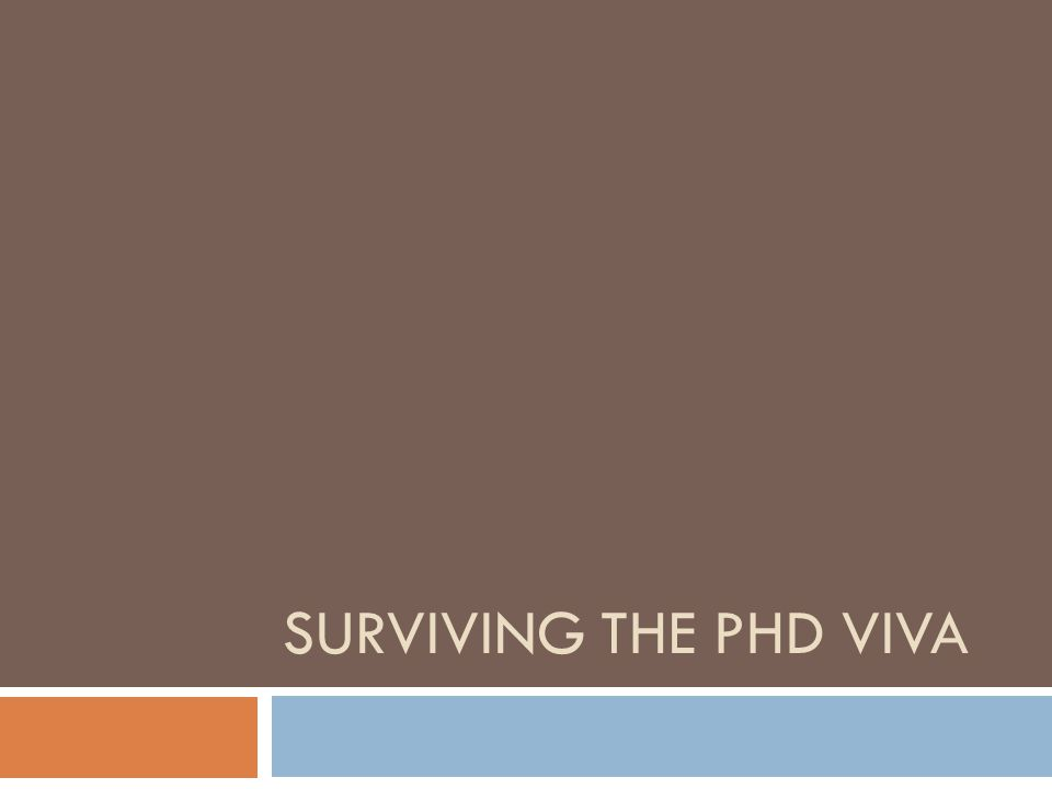 Outline 2  What is the PhD viva. How does it work.