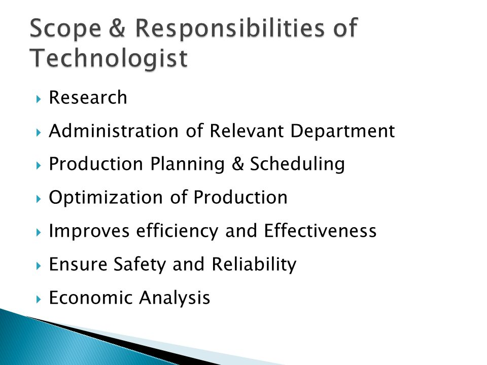  Research  Administration of Relevant Department  Production Planning & Scheduling  Optimization of Production  Improves efficiency and Effectiveness  Ensure Safety and Reliability  Economic Analysis