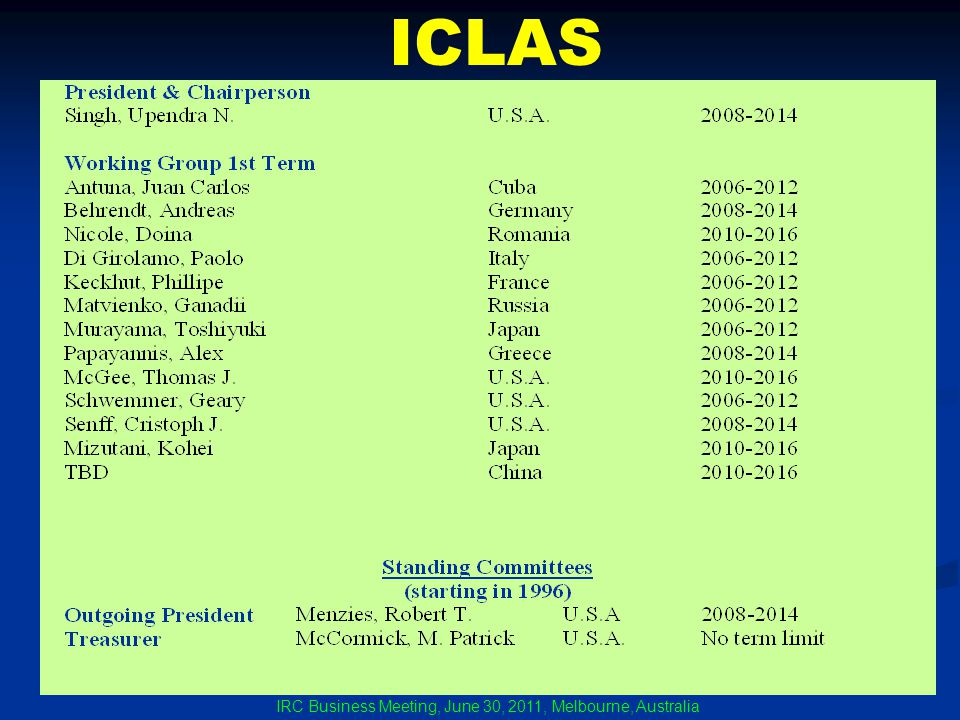 IRC Business Meeting, June 30, 2011, Melbourne, Australia ICLAS