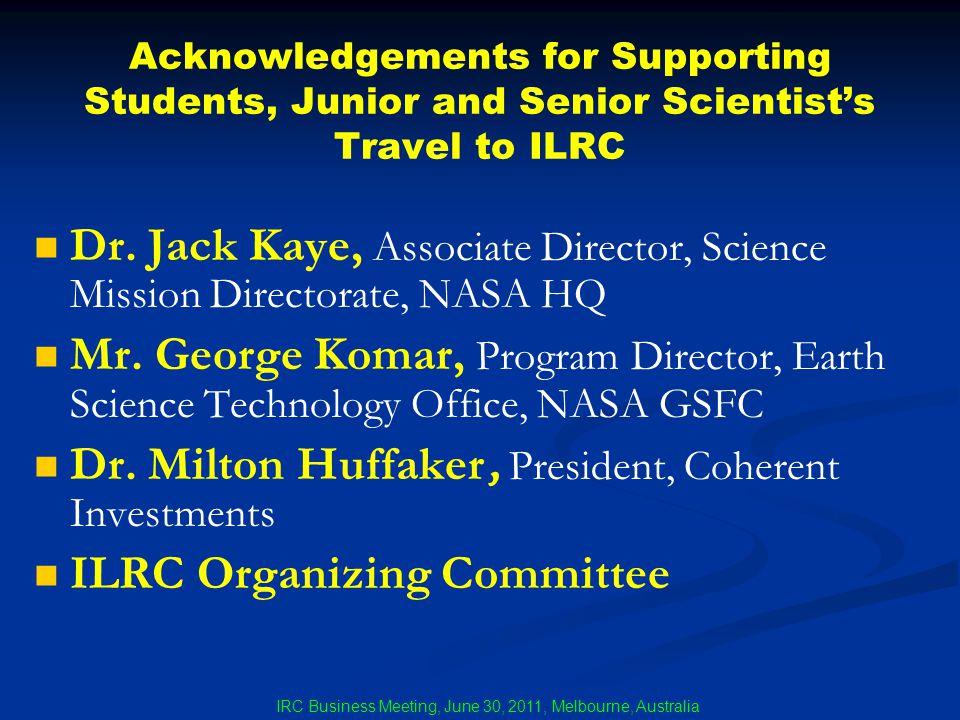 Dr. Jack Kaye, Associate Director, Science Mission Directorate, NASA HQ Mr. George Komar, Program Director, Earth Science Technology Office, NASA GSFC