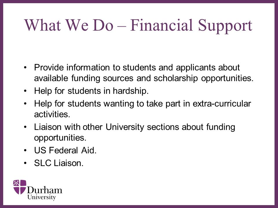 ∂ What We Do – Financial Support Provide information to students and applicants about available funding sources and scholarship opportunities.