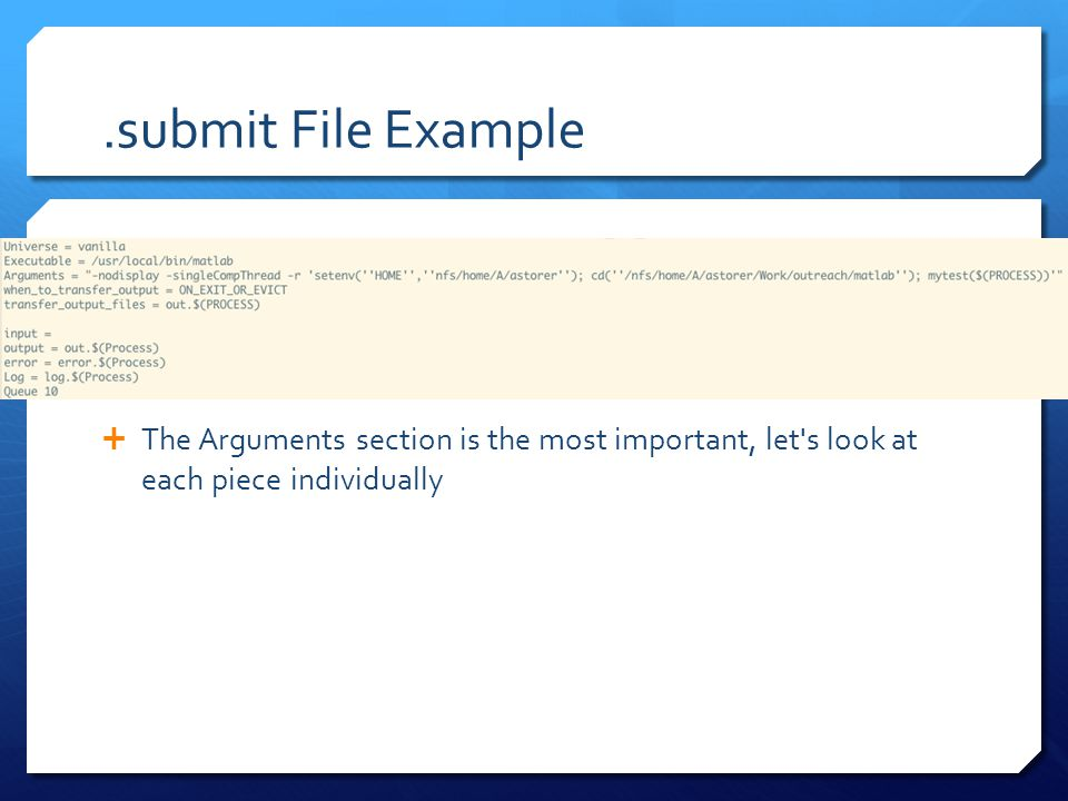 .submit File Example  The Arguments section is the most important, let's look at each piece individually