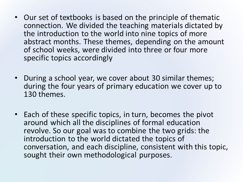 Our set of textbooks is based on the principle of thematic connection.