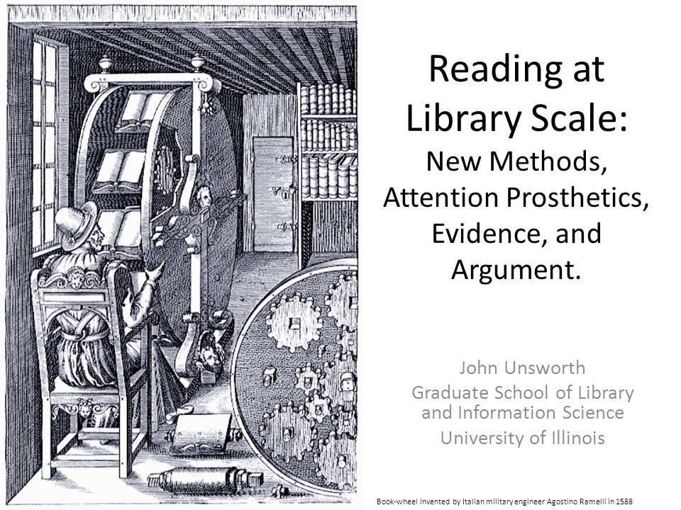Reading at Library Scale: New Methods, Attention Prosthetics, Evidence, and Argument.