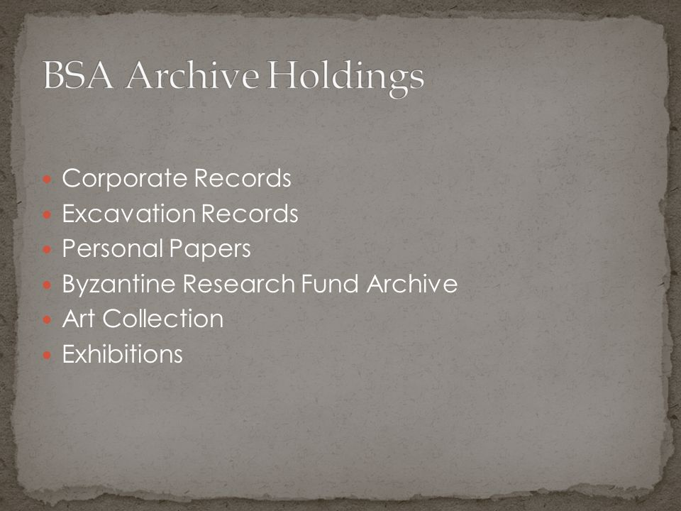 Corporate Records Excavation Records Personal Papers Byzantine Research Fund Archive Art Collection Exhibitions