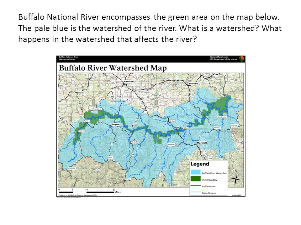 Buffalo National River encompasses the green area on the map below. The pale blue is the watershed of the river. What is a watershed? What happens in