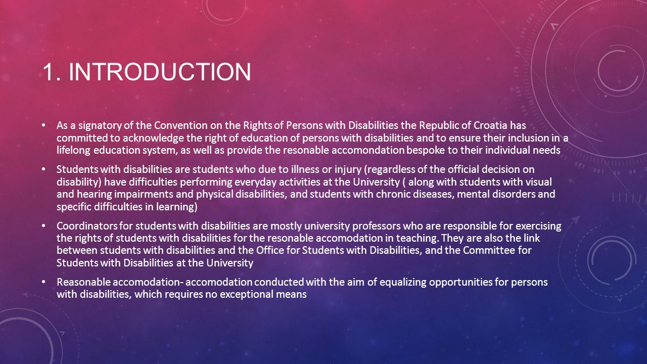 1. INTRODUCTION As a signatory of the Convention on the Rights of Persons with Disabilities the Republic of Croatia has committed to acknowledge the r