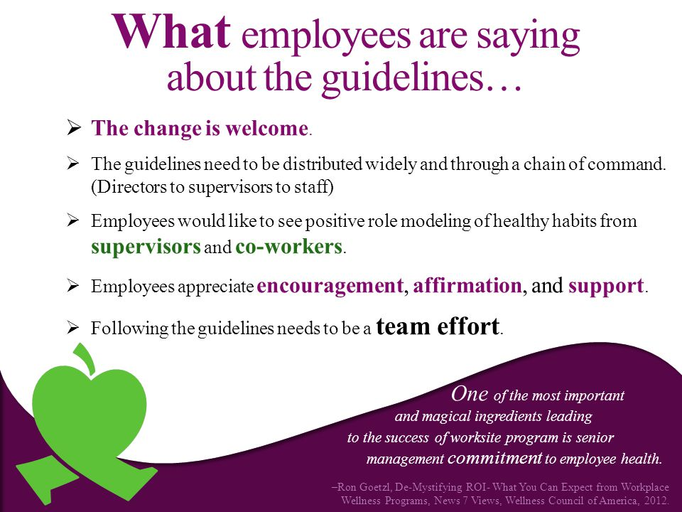 What employees are saying about the guidelines…  The change is welcome.