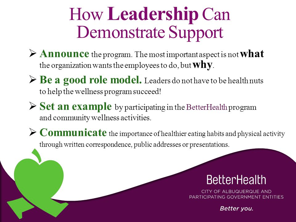 How Leadership Can Demonstrate Support  Announce the program.