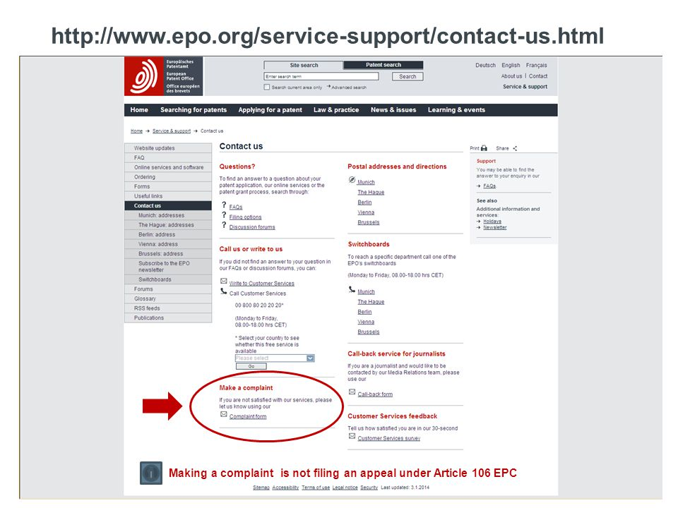 European Patent Office http://www.epo.org/service-support/contact-us.html 2 Making a complaint is not filing an appeal under Article 106 EPC