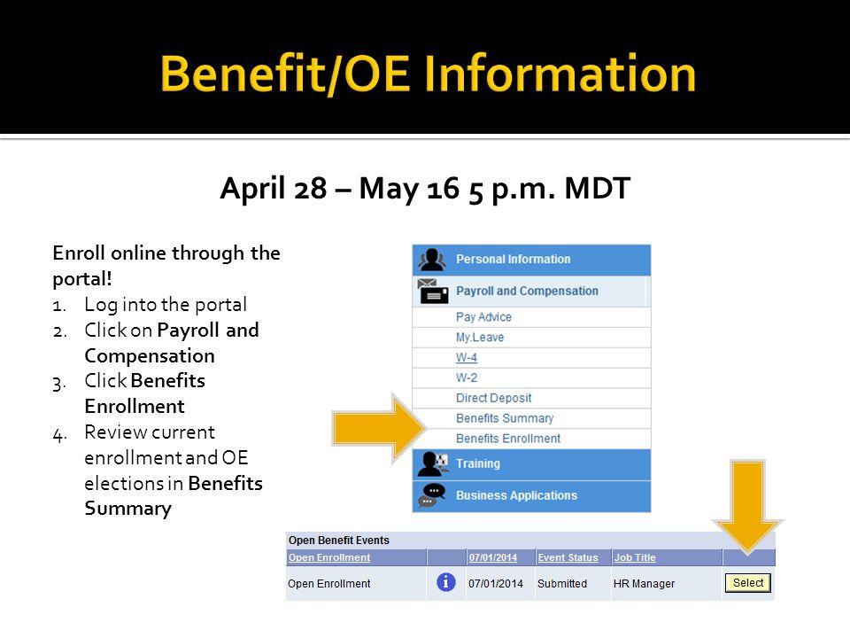 April 28 – May 16 5 p.m. MDT Enroll online through the portal.