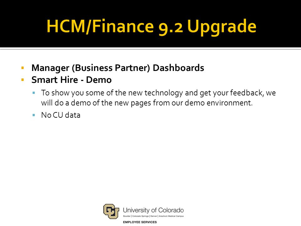 Manager (Business Partner) Dashboards  Smart Hire - Demo  To show you some of the new technology and get your feedback, we will do a demo of the new pages from our demo environment.
