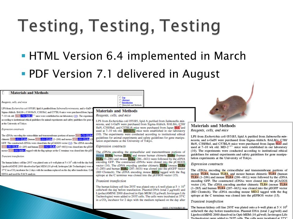  HTML Version 6.4 implemented in March  PDF Version 7.1 delivered in August