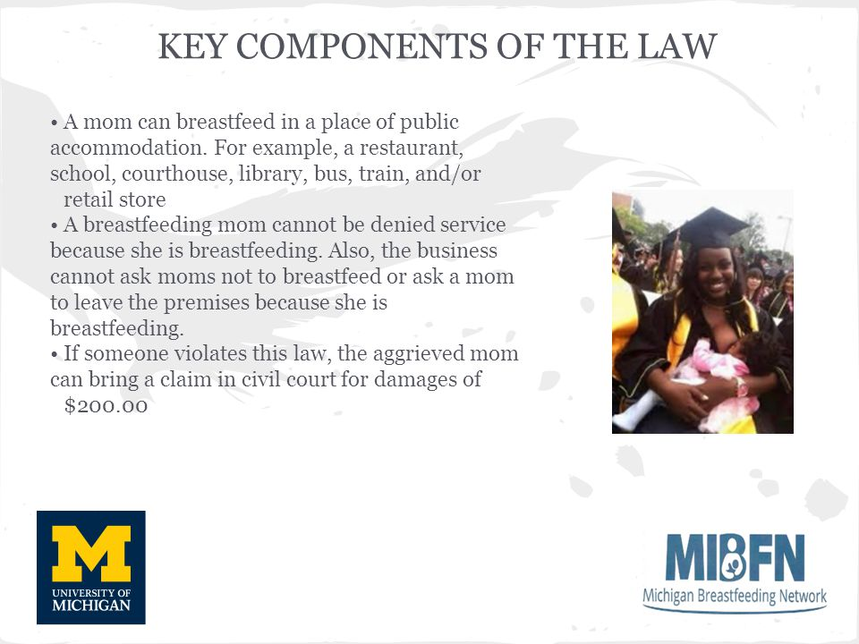KEY COMPONENTS OF THE LAW A mom can breastfeed in a place of public accommodation.