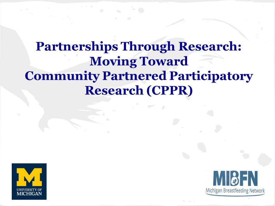 Partnerships Through Research: Moving Toward Community Partnered Participatory Research (CPPR)