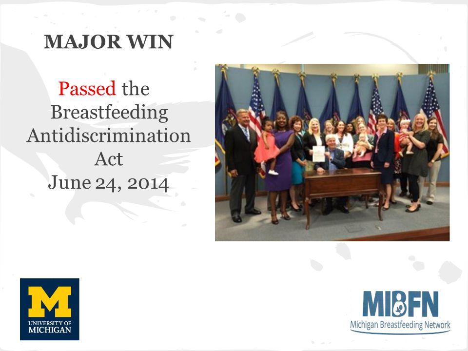 MAJOR WIN Passed the Breastfeeding Antidiscrimination Act June 24, 2014