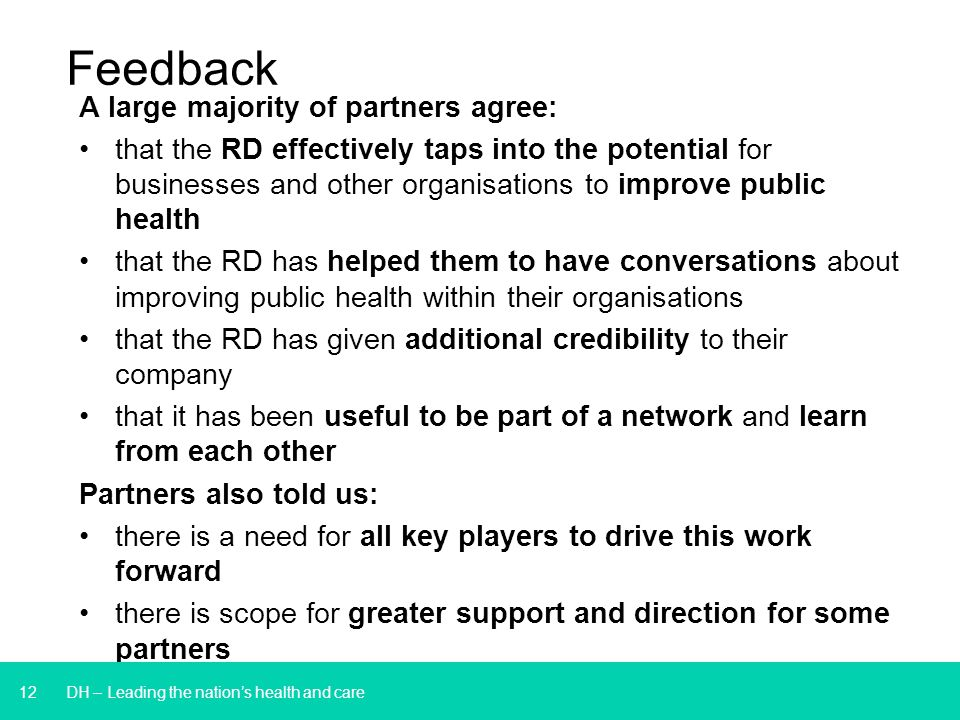 12 Feedback A large majority of partners agree: that the RD effectively taps into the potential for businesses and other organisations to improve publ