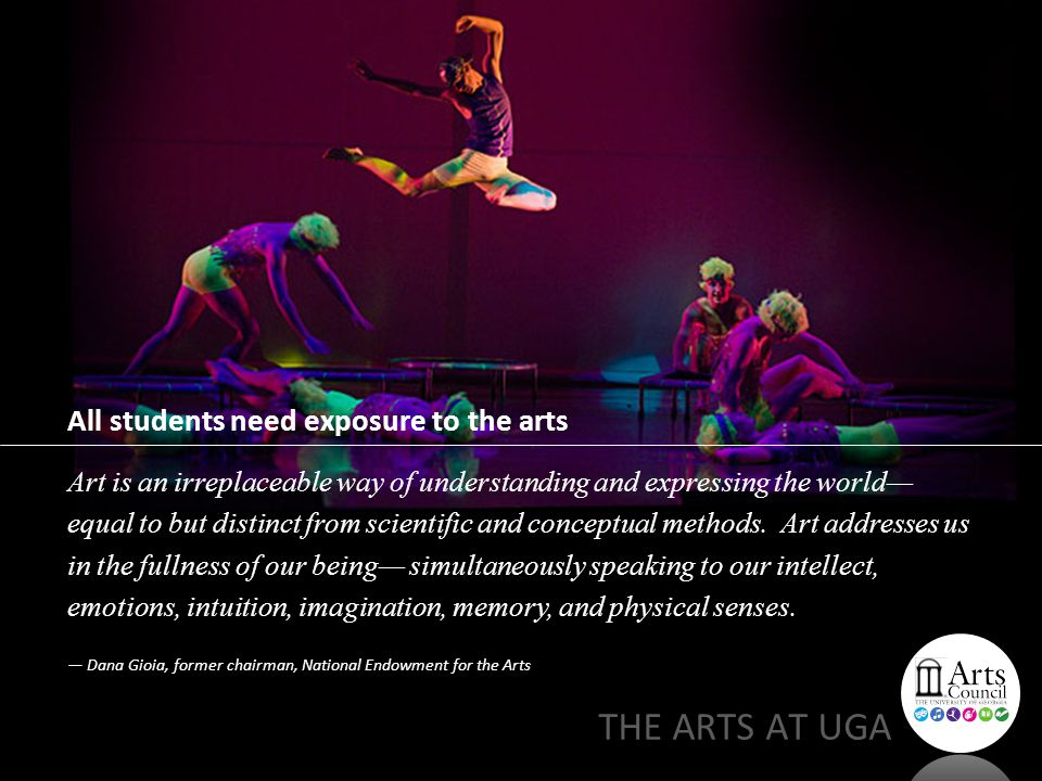 All students need exposure to the arts Art is an irreplaceable way of understanding and expressing the world— equal to but distinct from scientific and conceptual methods.