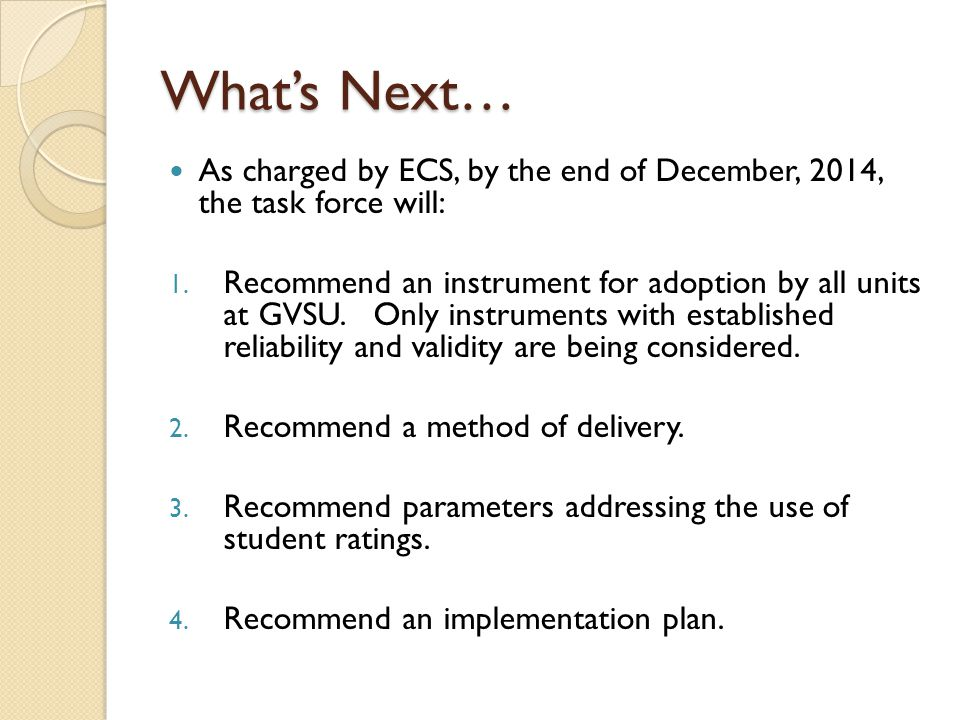 What's Next… As charged by ECS, by the end of December, 2014, the task force will: 1.