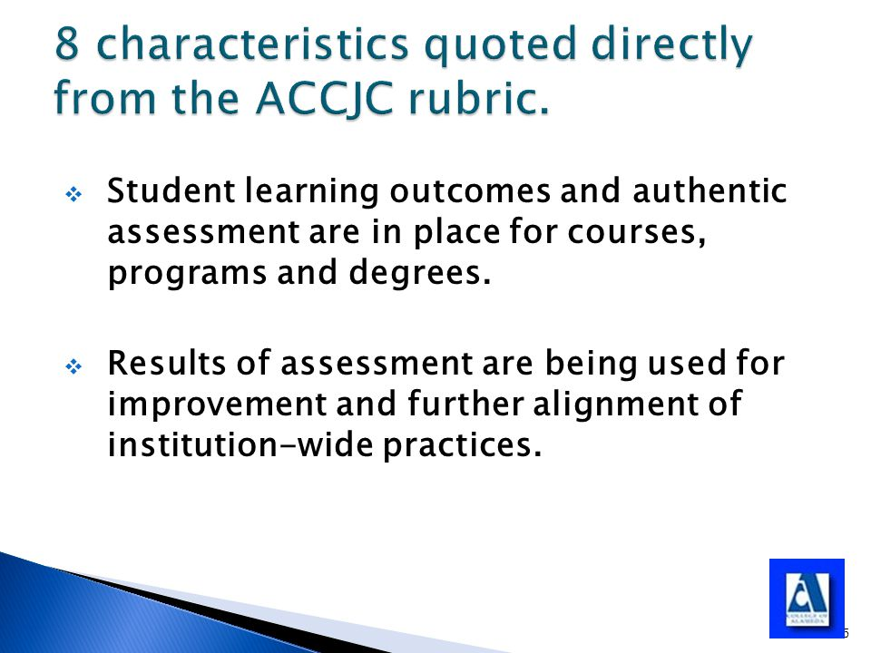  Student learning outcomes and authentic assessment are in place for courses, programs and degrees.