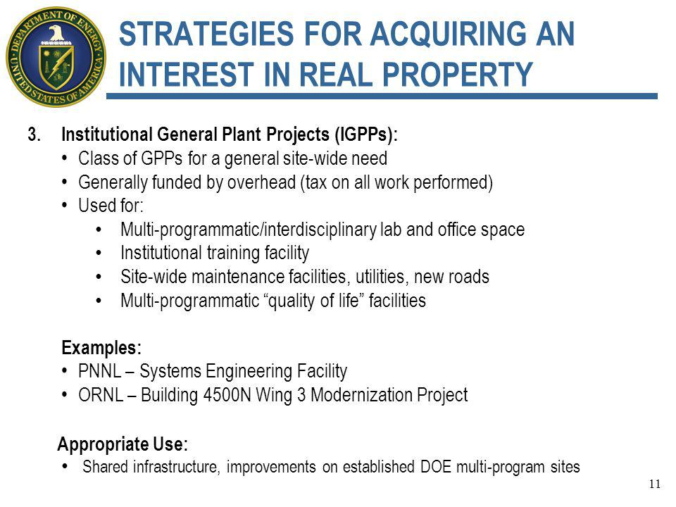 STRATEGIES FOR ACQUIRING AN INTEREST IN REAL PROPERTY 3.Institutional General Plant Projects (IGPPs): Class of GPPs for a general site-wide need Gener