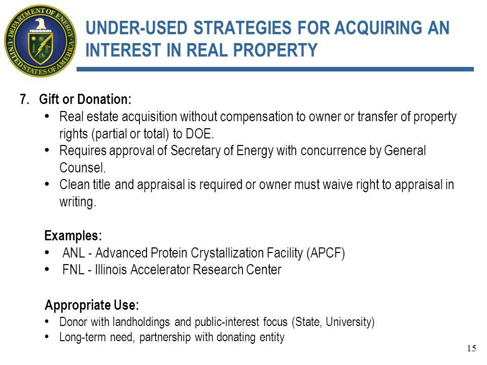 UNDER-USED STRATEGIES FOR ACQUIRING AN INTEREST IN REAL PROPERTY 7. Gift or Donation: Real estate acquisition without compensation to owner or transfe