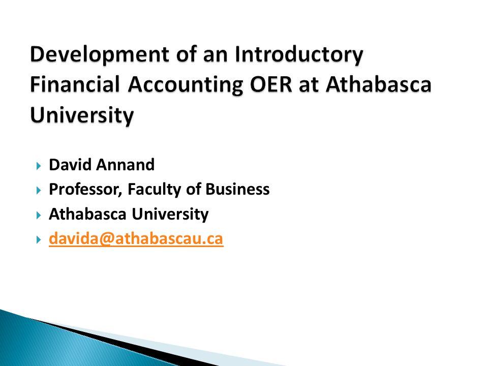  David Annand  Professor, Faculty of Business  Athabasca University  davida@athabascau.ca davida@athabascau.ca