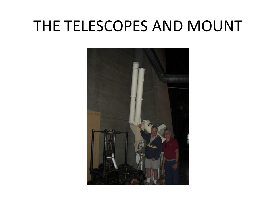 THE TELESCOPES AND MOUNT