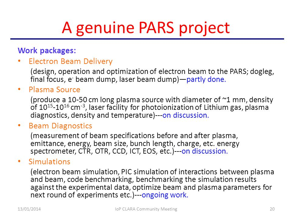 A genuine PARS project Work packages: Electron Beam Delivery (design, operation and optimization of electron beam to the PARS; dogleg, final focus, e - beam dump, laser beam dump)—partly done.