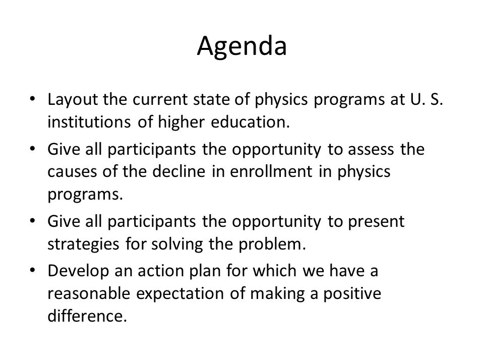 Agenda Layout the current state of physics programs at U.