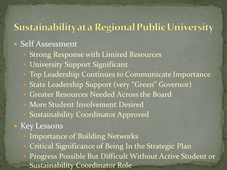Self Assessment Strong Response with Limited Resources University Support Significant Top Leadership Continues to Communicate Importance State Leaders