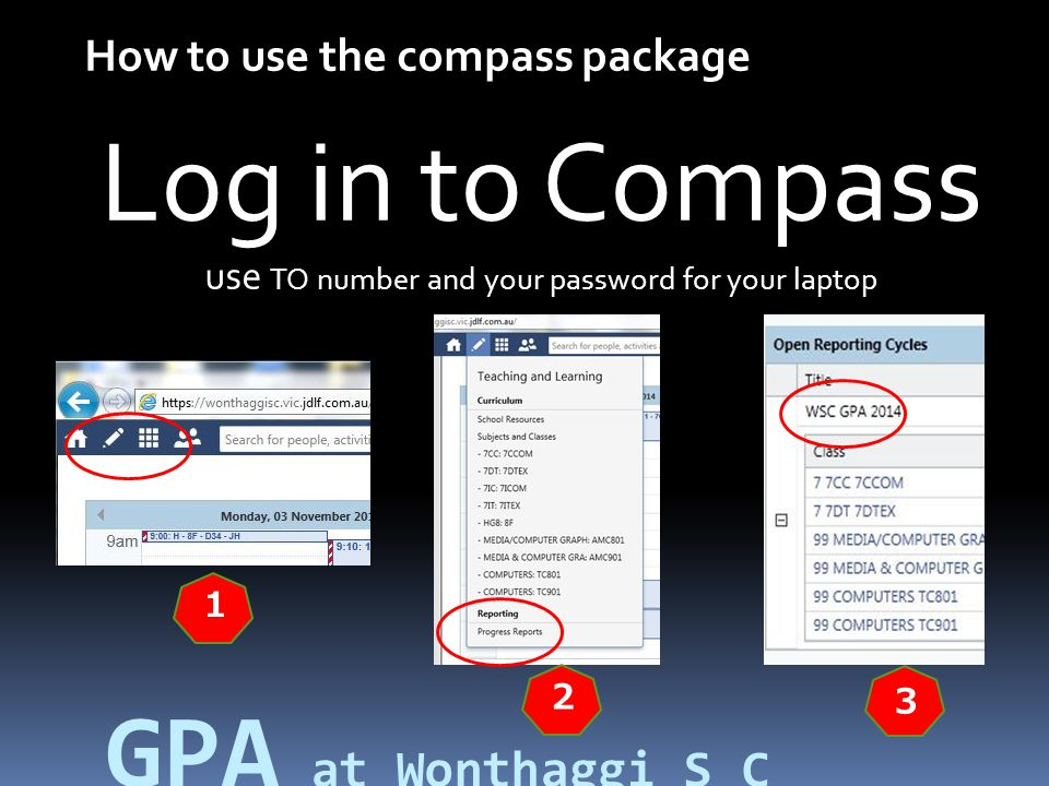 Log in to Compass use TO number and your password for your laptop How to use the compass package 1 2 3