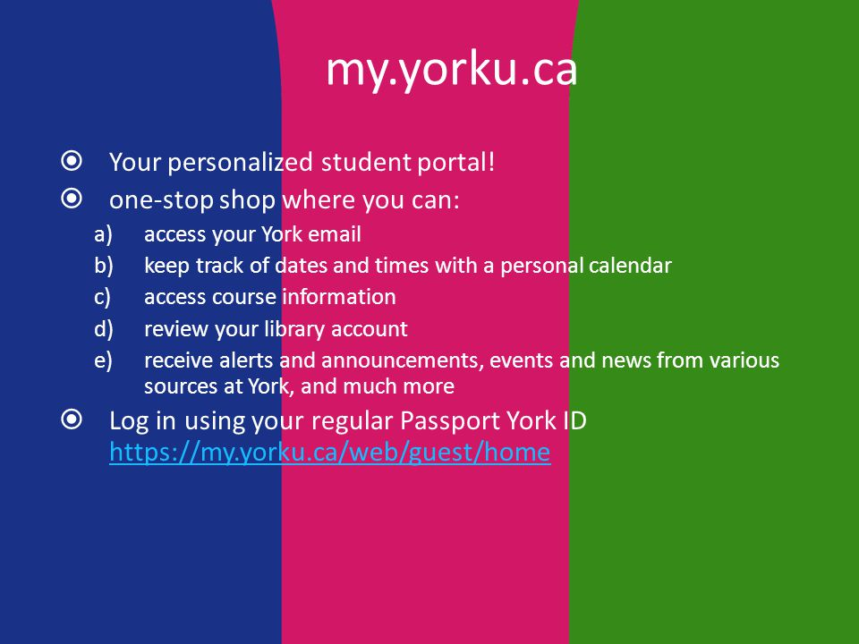 my.yorku.ca  Your personalized student portal.