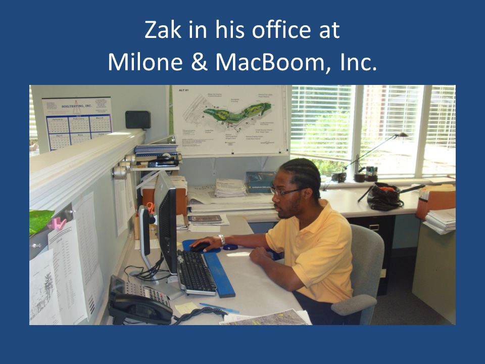 Zak in his office at Milone & MacBoom, Inc.