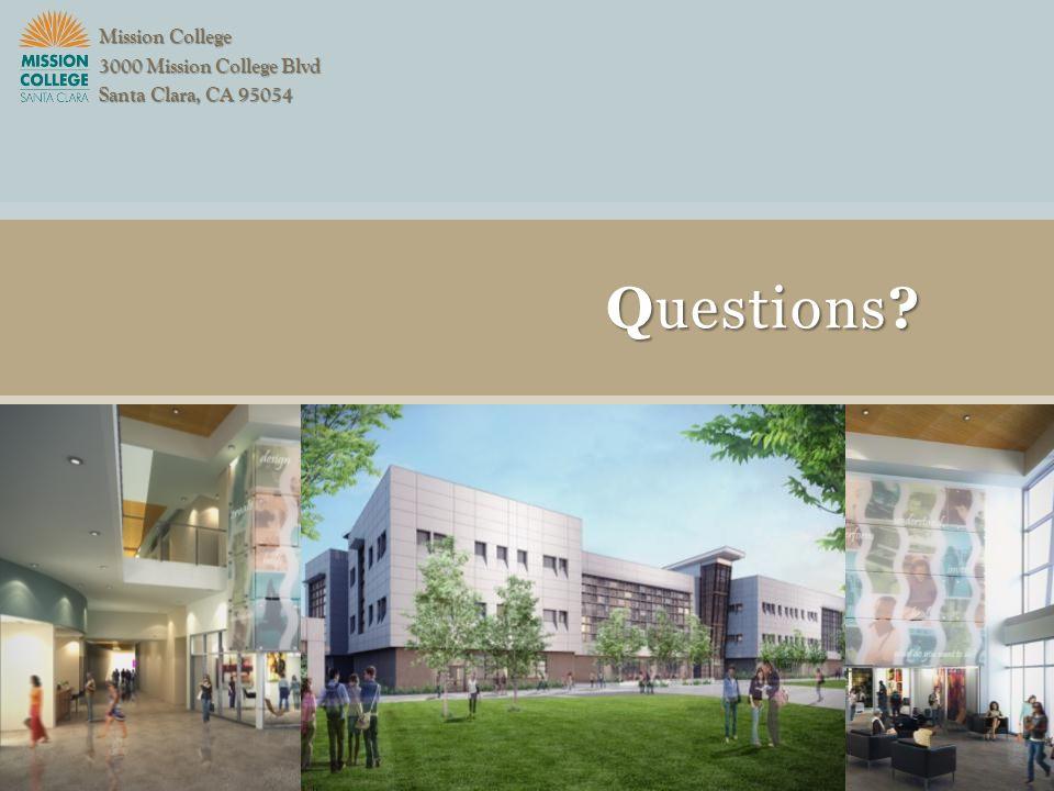 Questions Mission College 3000 Mission College Blvd Santa Clara, CA 95054