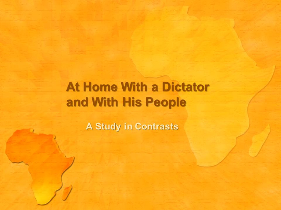 At Home With a Dictator and With His People A Study in Contrasts