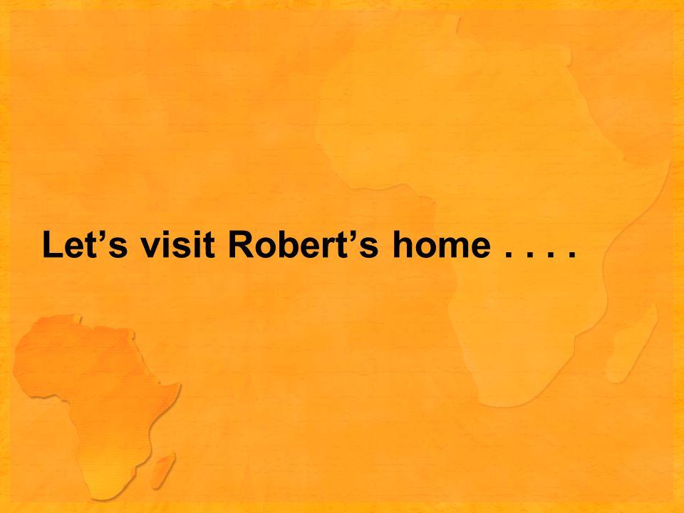 Let's visit Robert's home....
