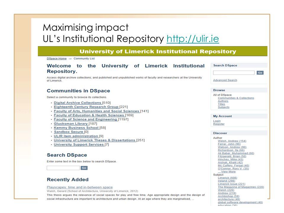 Maximising impact UL's Institutional Repository http://ulir.iehttp://ulir.ie