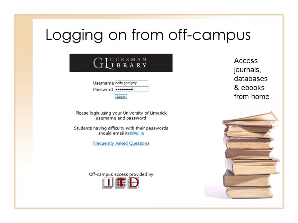 Logging on from off-campus Access journals, databases & ebooks from home