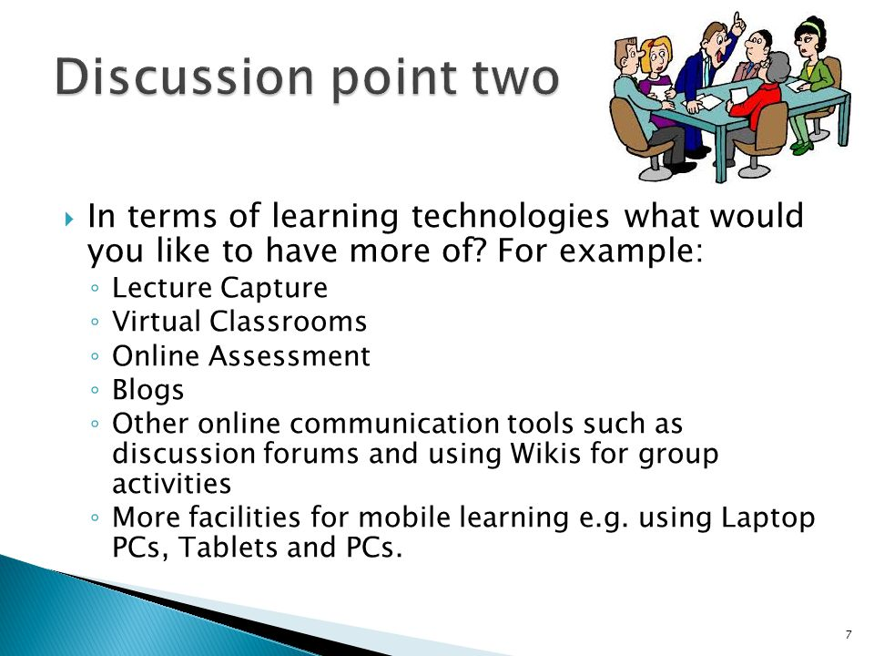  In terms of learning technologies what would you like to have more of.