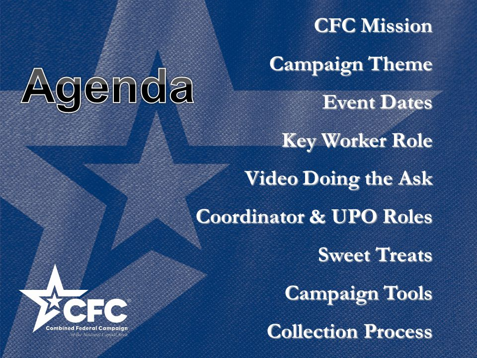 CFC Mission Campaign Theme Event Dates Key Worker Role Video Doing the Ask Coordinator & UPO Roles Sweet Treats Campaign Tools Collection Process