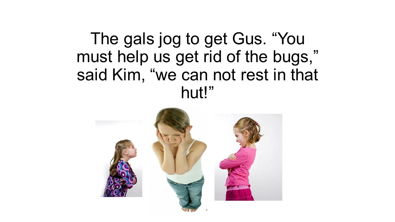 The gals jog to get Gus.