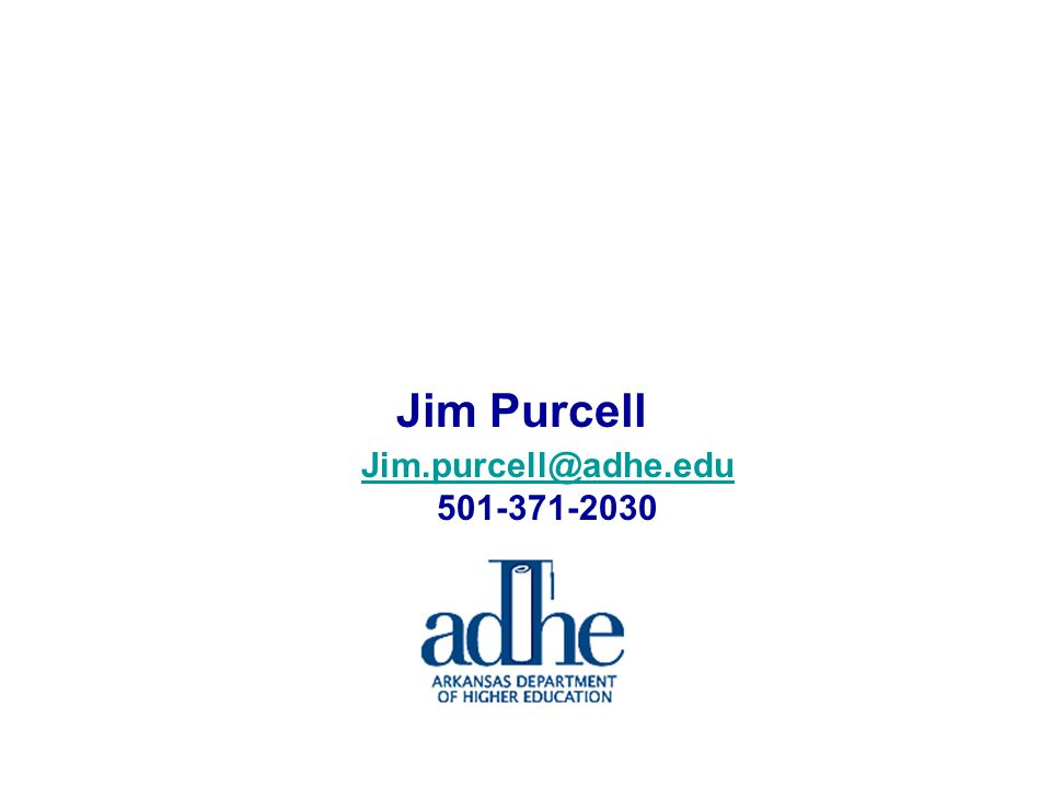 Jim Purcell Jim.purcell@adhe.edu 501-371-2030